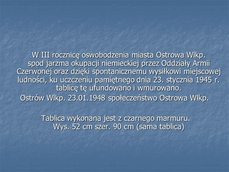 W III rocznicę oswobodzenia miasta Ostrowa Wlkp. spod jarzma okupacji niemieckiej przez Oddziały Armii Czerwonej oraz dzięki spontanicznemu wysiłkowi