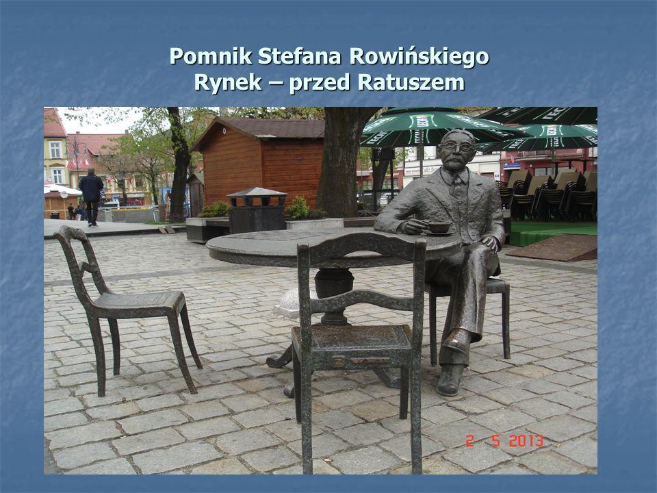 Pomnik Stefana Rowińskiego Rynek – przed Ratuszem