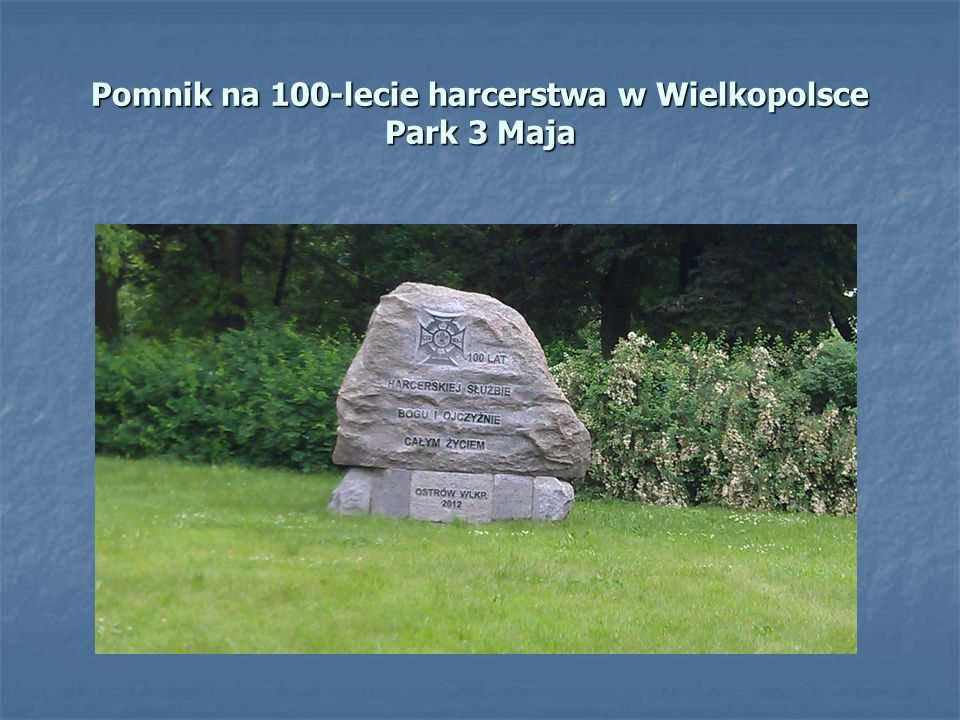 Pomnik na 100-lecie harcerstwa w Wielkopolsce Park 3 Maja