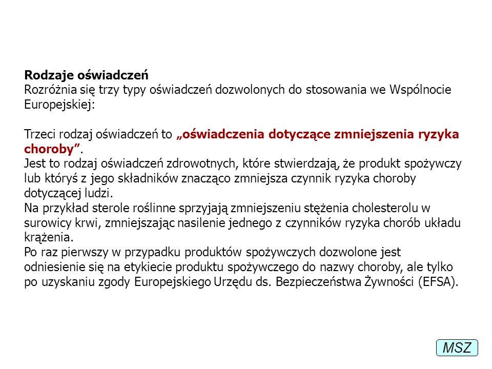 Rodzaje oświadczeń Rozróżnia się trzy typy oświadczeń dozwolonych do stosowania we Wspólnocie Europejskiej: Trzeci rodzaj oświadczeń to oświadczenia d