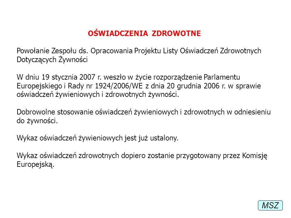 OŚWIADCZENIA ZDROWOTNE Powołanie Zespołu ds. Opracowania Projektu Listy Oświadczeń Zdrowotnych Dotyczących Żywności W dniu 19 stycznia 2007 r. weszło