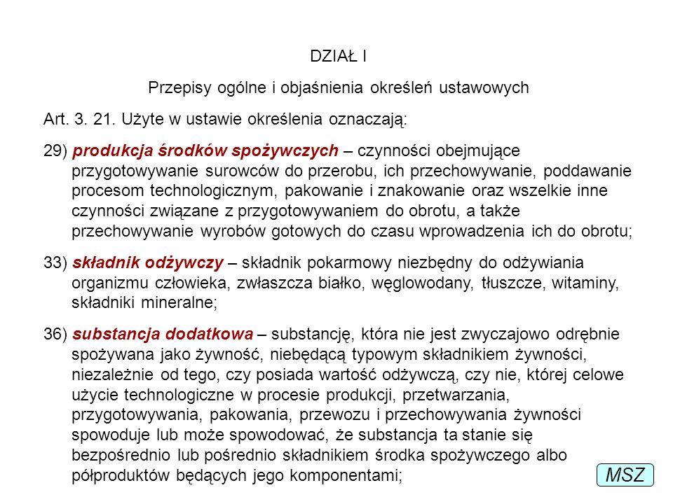 DZIAŁ I Przepisy ogólne i objaśnienia określeń ustawowych Art. 3. 21. Użyte w ustawie określenia oznaczają: 29) produkcja środków spożywczych – czynno