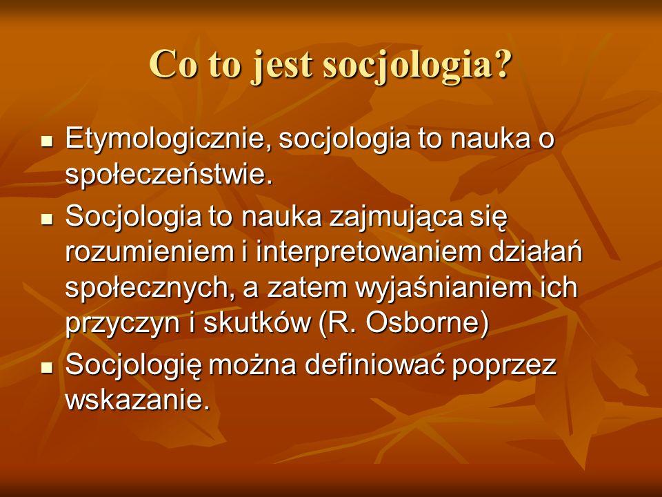 Status socjologii jako nauki Socjologia pozytywistyczna.