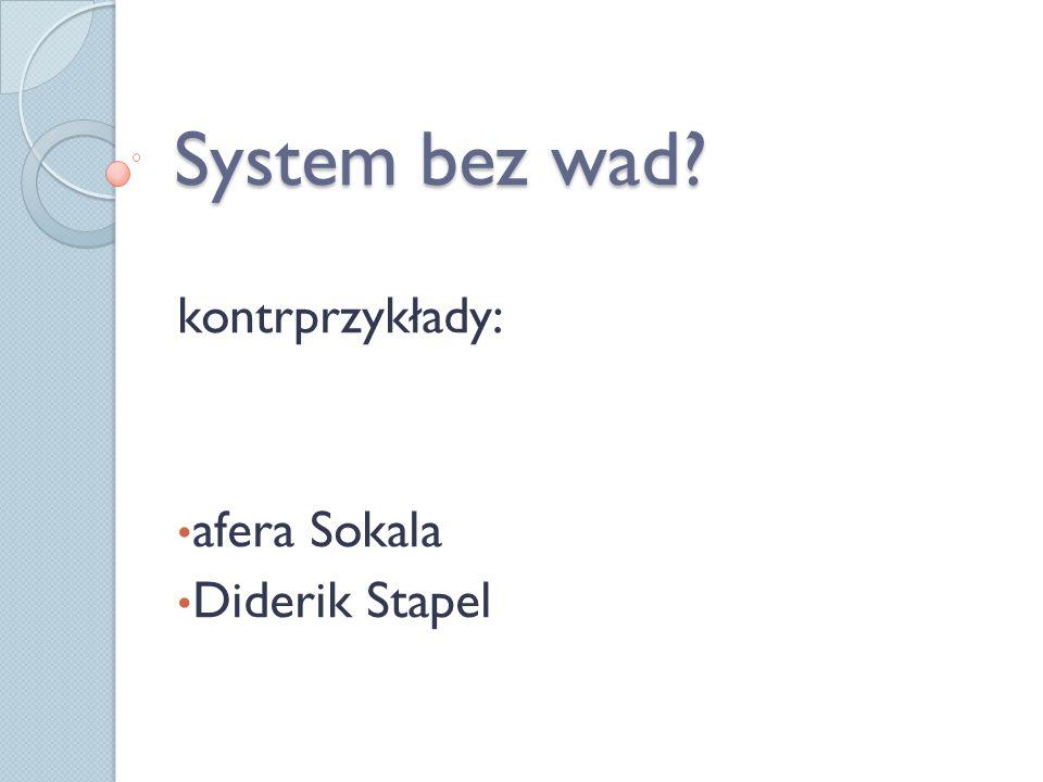 System bez wad? kontrprzykłady: afera Sokala Diderik Stapel