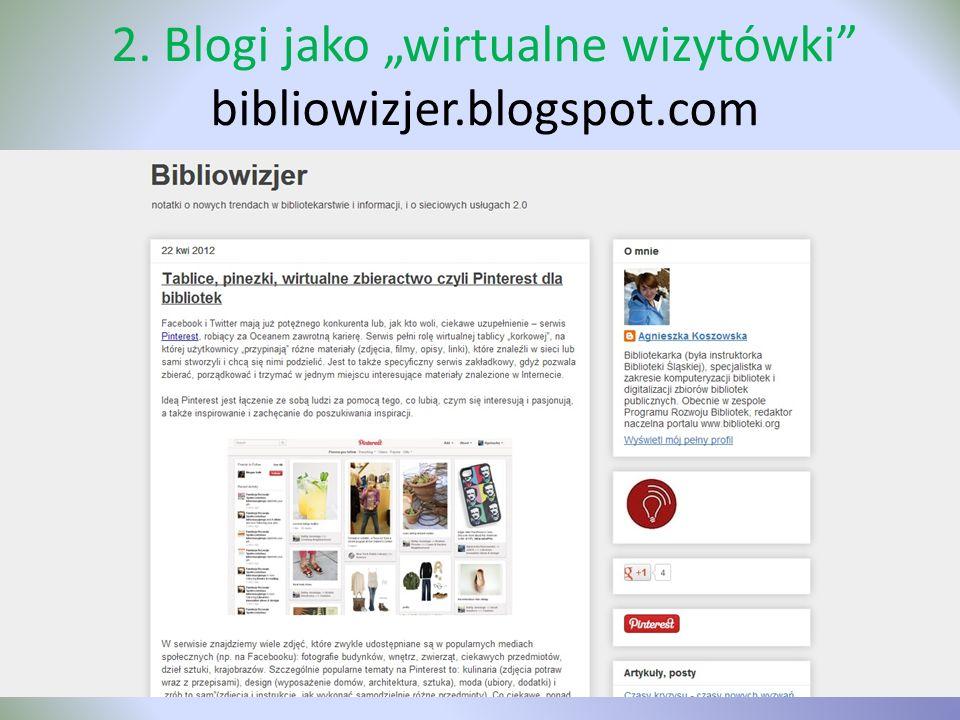 2. Blogi jako wirtualne wizytówki bibliowizjer.blogspot.com