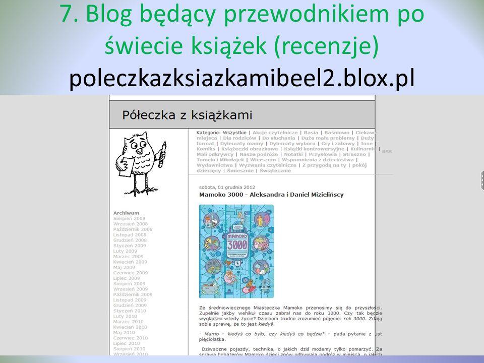 7. Blog będący przewodnikiem po świecie książek (recenzje) poleczkazksiazkamibeel2.blox.pl