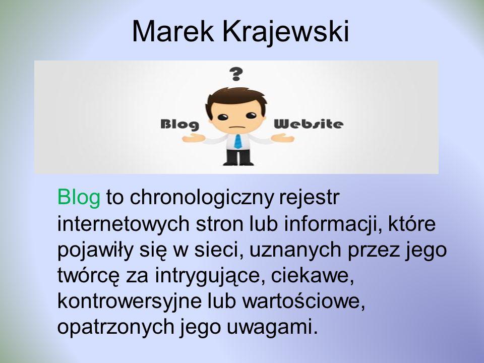Marek Krajewski Blog to chronologiczny rejestr internetowych stron lub informacji, które pojawiły się w sieci, uznanych przez jego twórcę za intrygujące, ciekawe, kontrowersyjne lub wartościowe, opatrzonych jego uwagami.