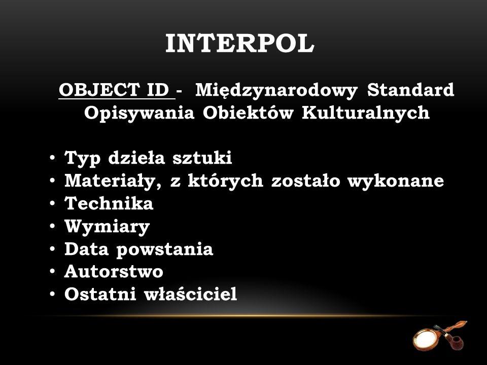OBJECT ID - Międzynarodowy Standard Opisywania Obiektów Kulturalnych Typ dzieła sztuki Materiały, z których zostało wykonane Technika Wymiary Data pow