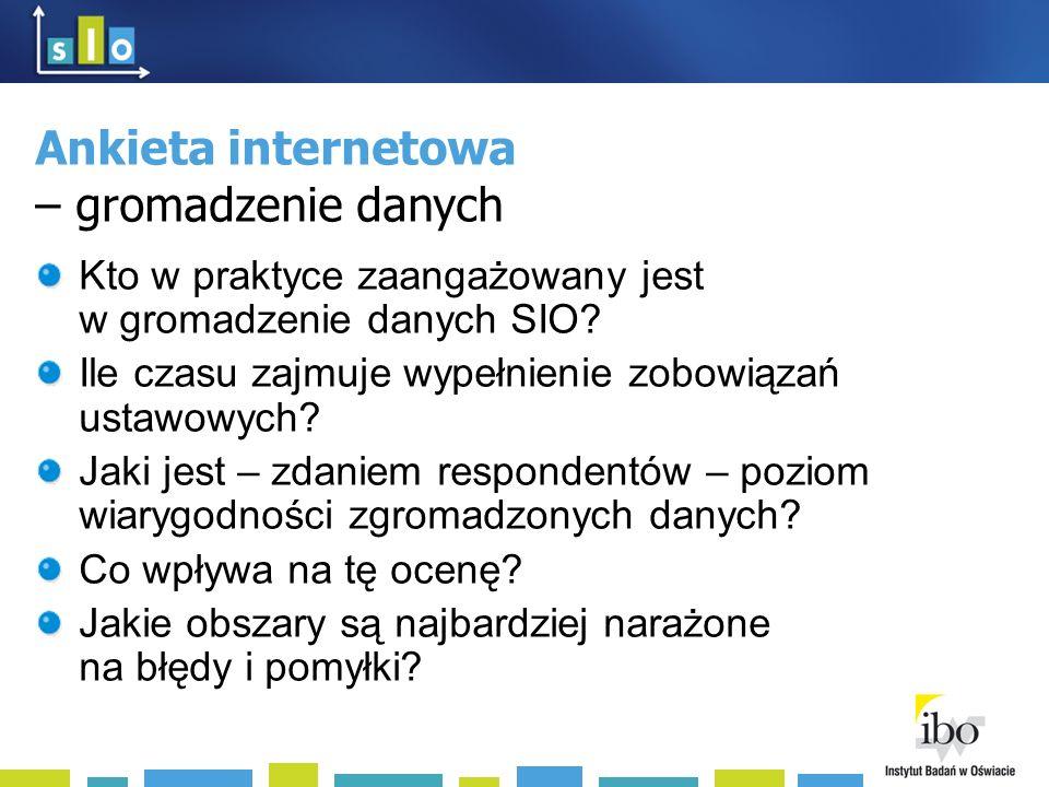 Ankieta internetowa – gromadzenie danych Kto w praktyce zaangażowany jest w gromadzenie danych SIO.