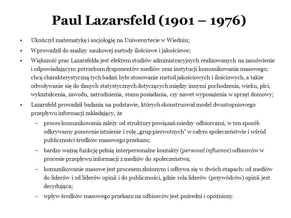 Paul Lazarsfeld (1901 – 1976) Ukończył matematykę i socjologię na Uniwersytecie w Wiedniu; Wprowadził do analizy naukowej metody ilościowe i jakościow