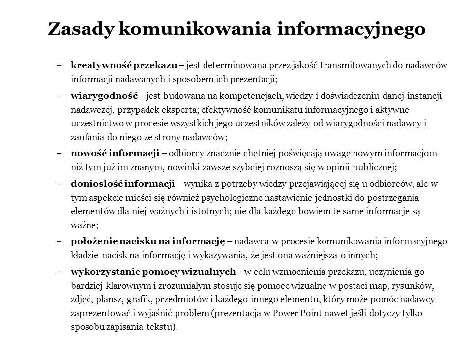 Komunikowanie informacyjne Celem komunikowania informacyjnego jest kreowanie wzajemnego porozumienia i zrozumienia między uczestnikami procesu, dziele
