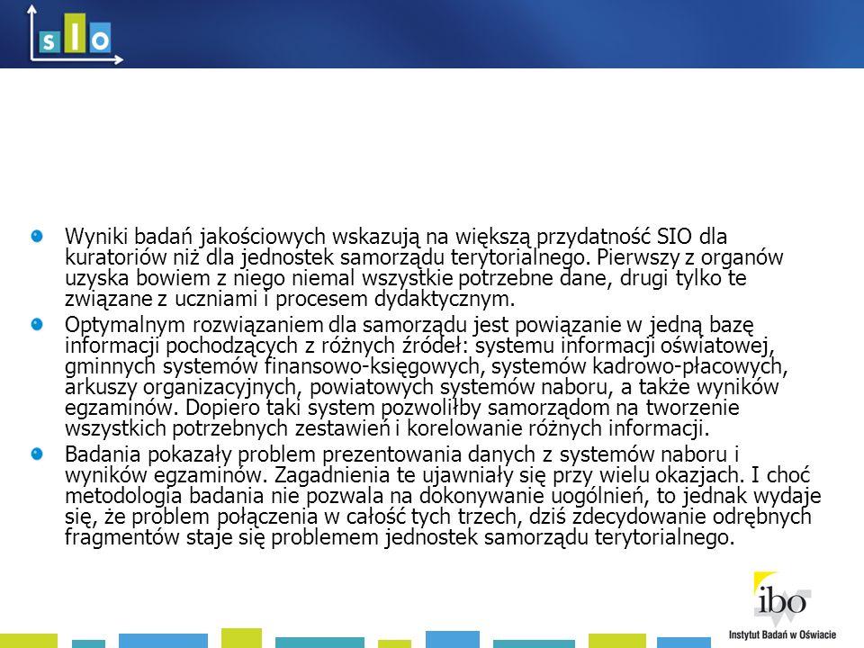 Wyniki badań jakościowych wskazują na większą przydatność SIO dla kuratoriów niż dla jednostek samorządu terytorialnego.