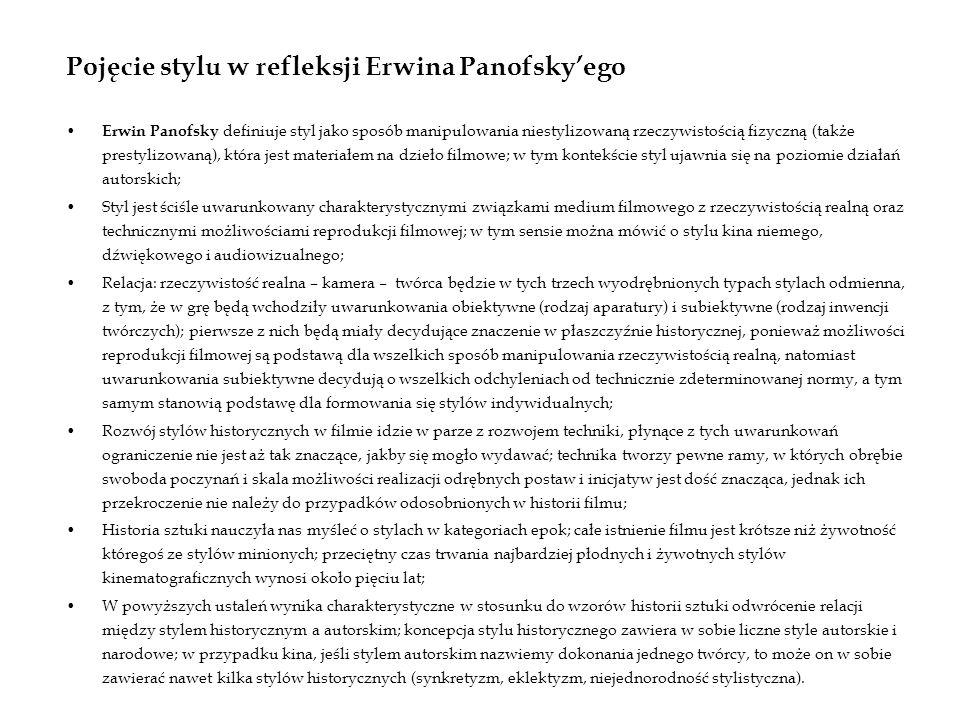 Pojęcie stylu w refleksji Erwina Panofskyego Erwin Panofsky definiuje styl jako sposób manipulowania niestylizowaną rzeczywistością fizyczną (także pr