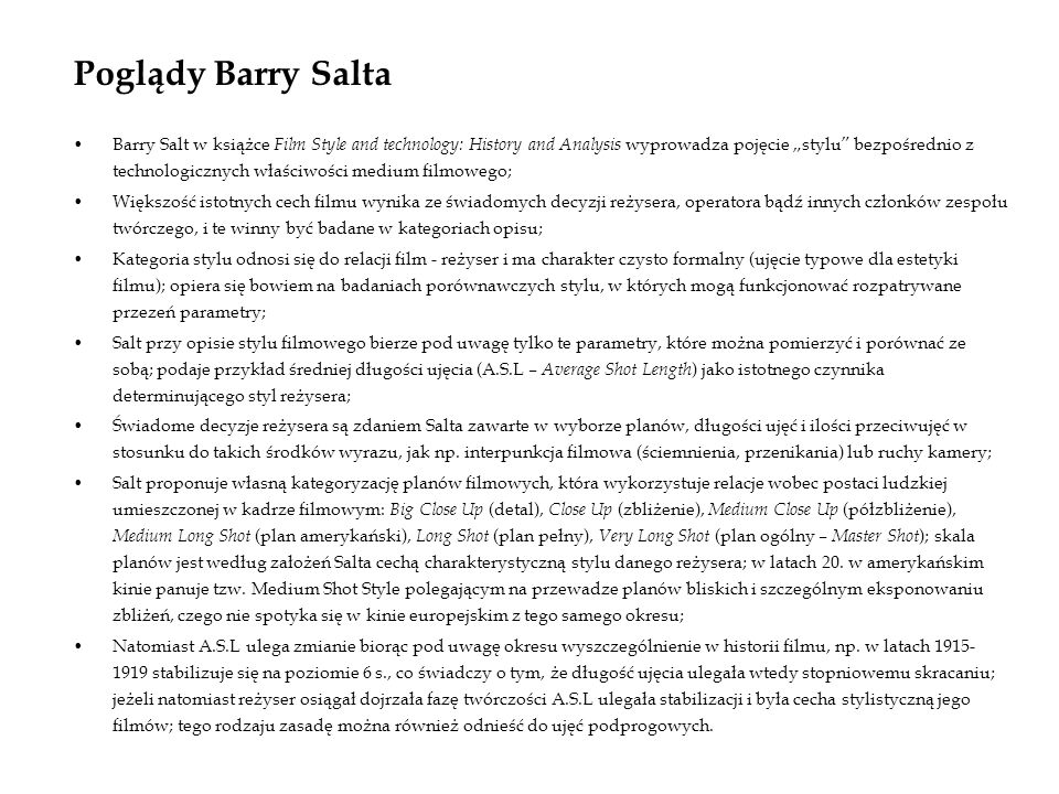 Poglądy Barry Salta Barry Salt w książce Film Style and technology: History and Analysis wyprowadza pojęcie stylu bezpośrednio z technologicznych właś