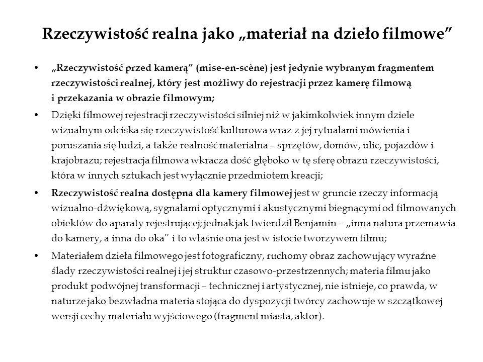 Rzeczywistość realna jako materiał na dzieło filmowe Rzeczywistość przed kamerą (mise-en-scène) jest jedynie wybranym fragmentem rzeczywistości realne
