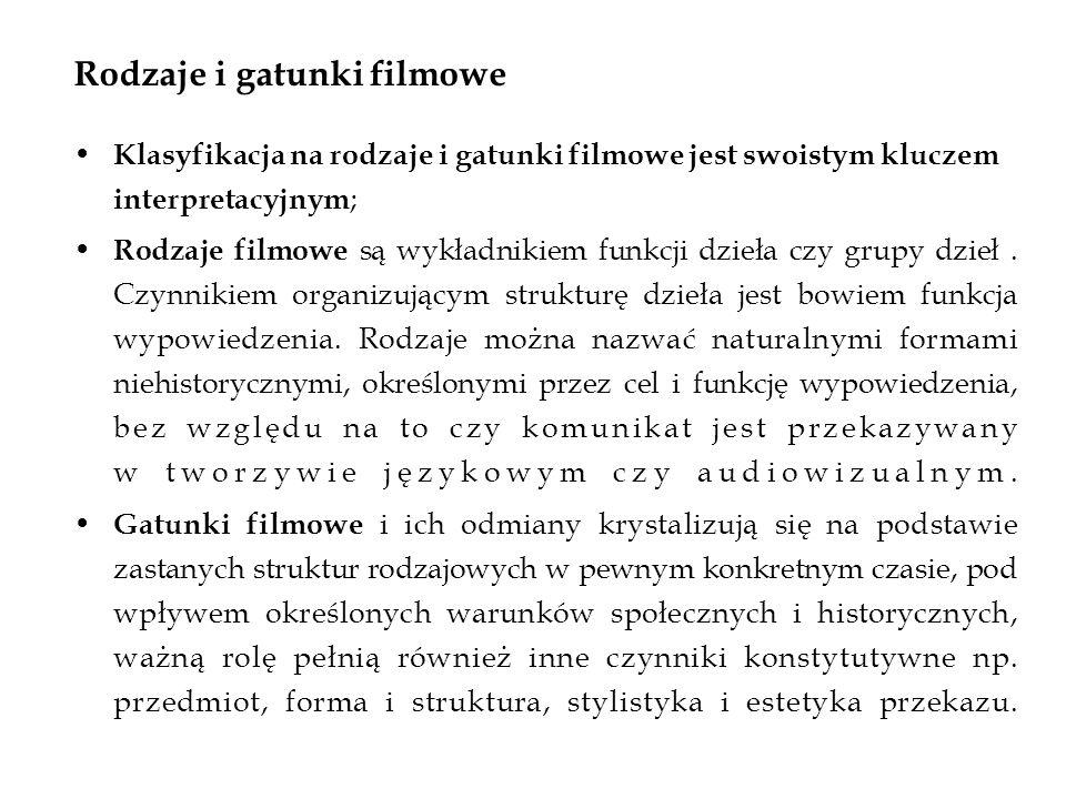Rodzaje i gatunki filmowe Klasyfikacja na rodzaje i gatunki filmowe jest swoistym kluczem interpretacyjnym ; Rodzaje filmowe są wykładnikiem funkcji d