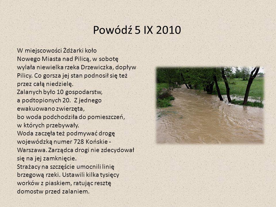 Powódź 5 IX 2010 W miejscowości Żdżarki koło Nowego Miasta nad Pilicą, w sobotę wylała niewielka rzeka Drzewiczka, dopływ Pilicy. Co gorsza jej stan p