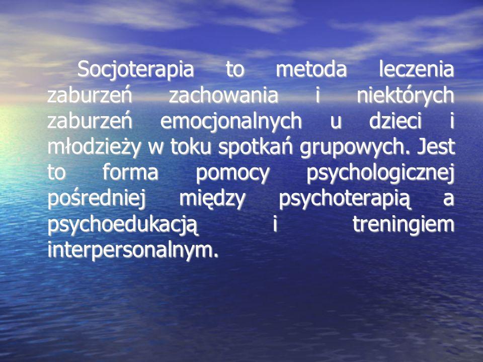 Socjoterapia to metoda leczenia zaburzeń zachowania i niektórych zaburzeń emocjonalnych u dzieci i młodzieży w toku spotkań grupowych. Jest to forma p