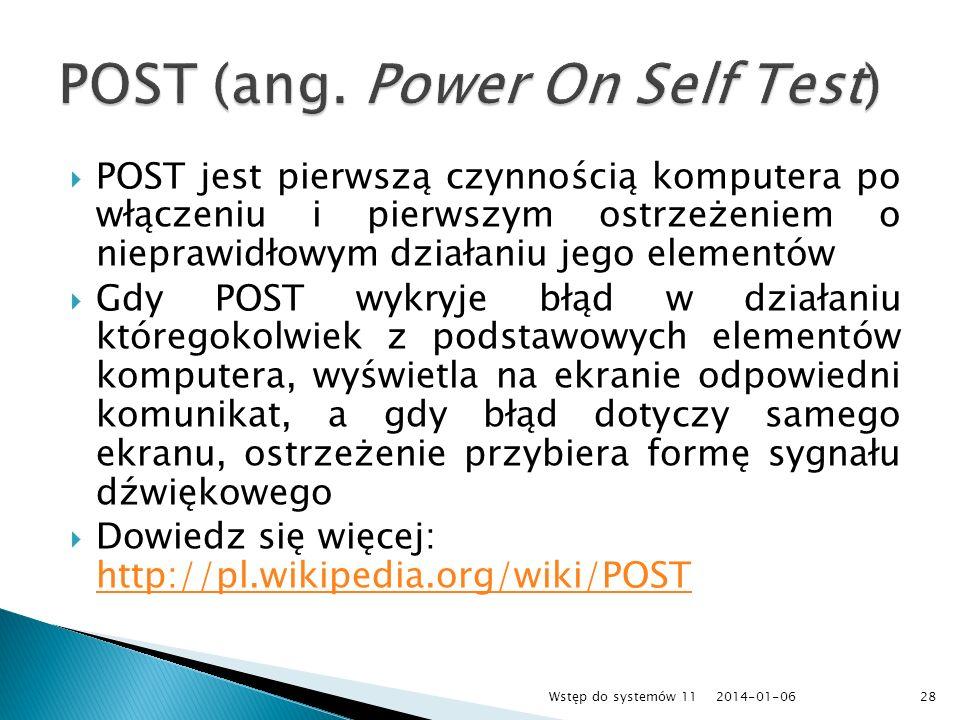 POST jest pierwszą czynnością komputera po włączeniu i pierwszym ostrzeżeniem o nieprawidłowym działaniu jego elementów Gdy POST wykryje błąd w działa