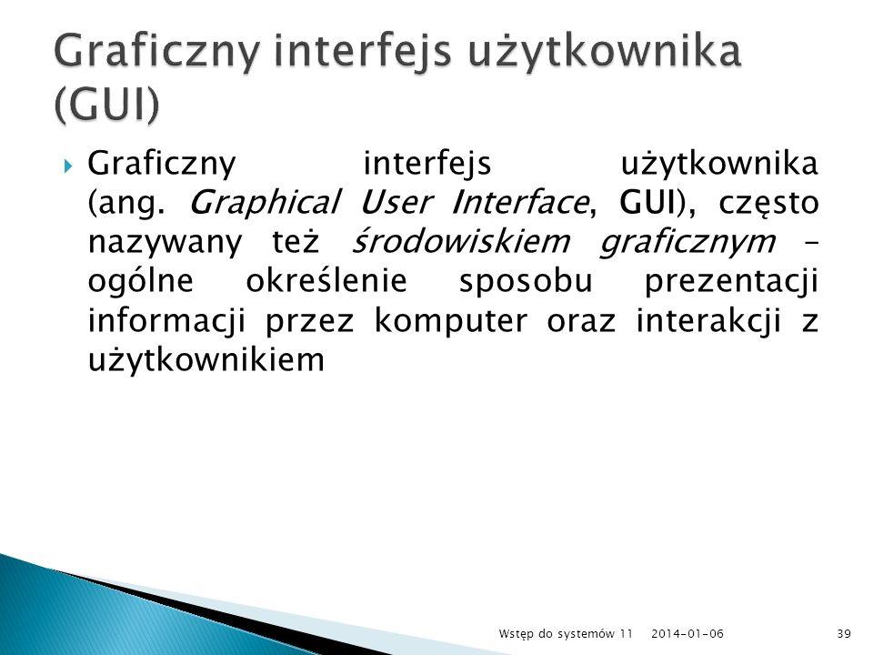 Graficzny interfejs użytkownika (ang. Graphical User Interface, GUI), często nazywany też środowiskiem graficznym – ogólne określenie sposobu prezenta