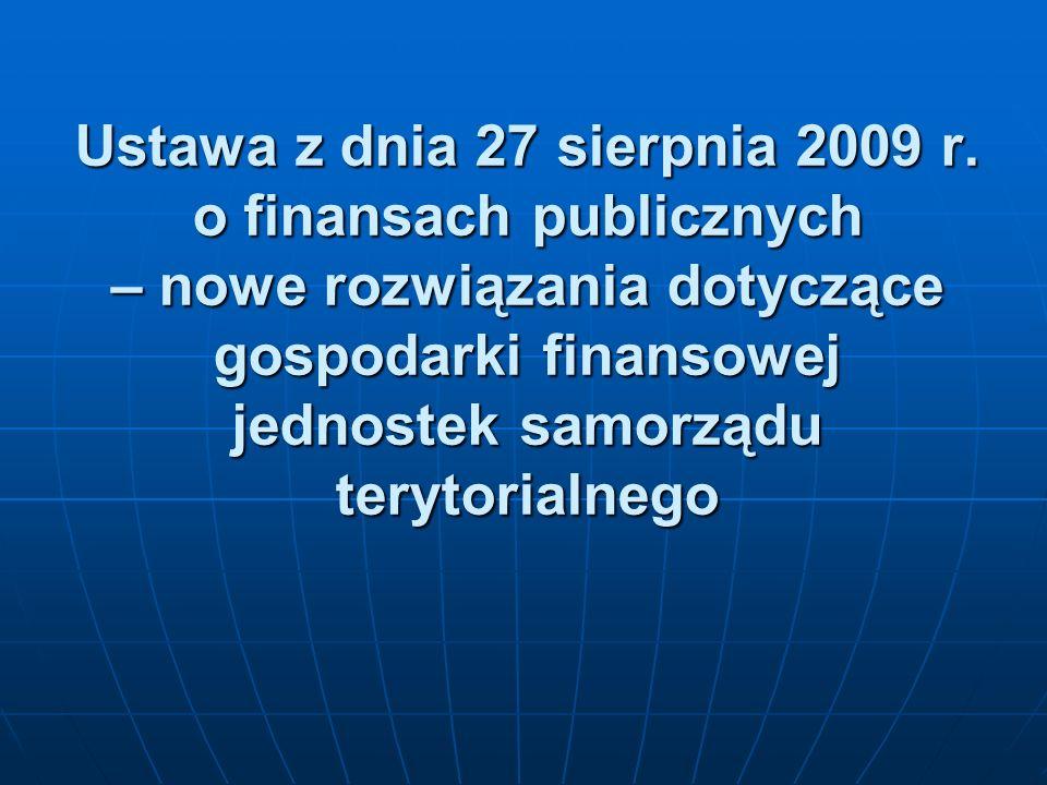 Ustawa z dnia 27 sierpnia 2009 r. o finansach publicznych – nowe rozwiązania dotyczące gospodarki finansowej jednostek samorządu terytorialnego