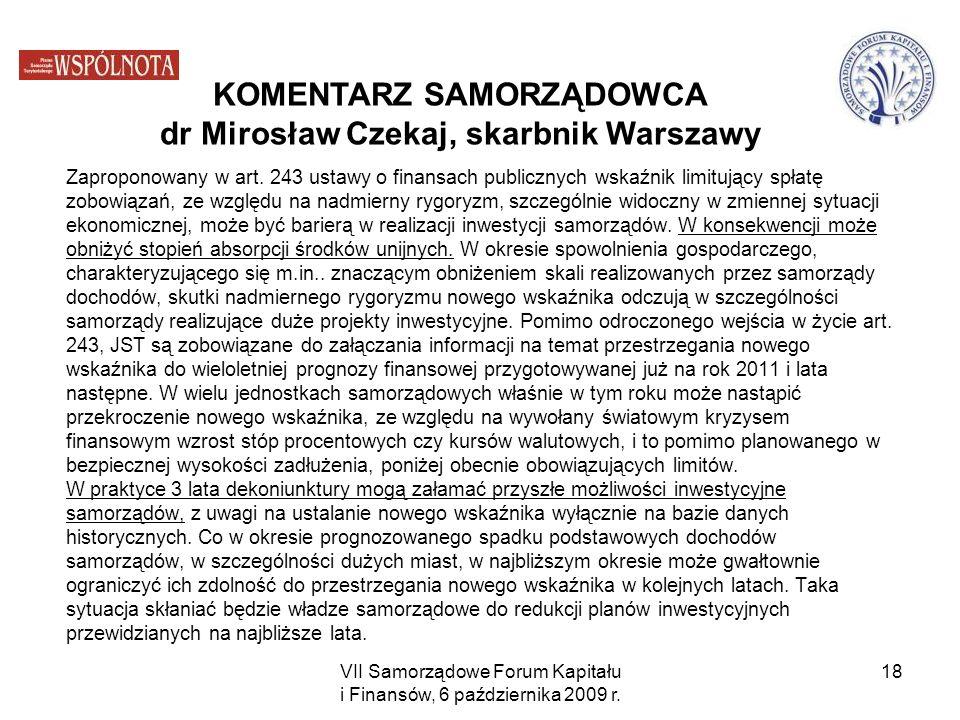VII Samorządowe Forum Kapitału i Finansów, 6 października 2009 r. 18 Zaproponowany w art. 243 ustawy o finansach publicznych wskaźnik limitujący spłat