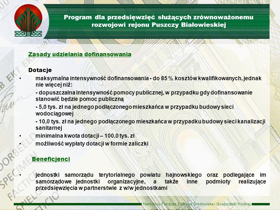 Narodowy Fundusz Ochrony Środowiska i Gospodarki Wodnej Rodzaje przedsięwzięć dofinansowanie mogą uzyskać przedsięwzięcia krajowe i międzynarodowe w zakresie realizowanym na terytorium Rzeczpospolitej Polskiej (dopuszczalne jest finansowanie wyjazdów za granicę Beneficjentów polskich), które przyczyniają się do osiągnięcia celów Instrumentu Finansowego LIFE+ poprzez realizację zadań w ramach priorytetowych obszarów działań opisanych w załączniku II do Rozporządzenia (WE) nr 614/2007 Parlamentu Europejskiego i Rady z dnia 23 maja 2007 r.