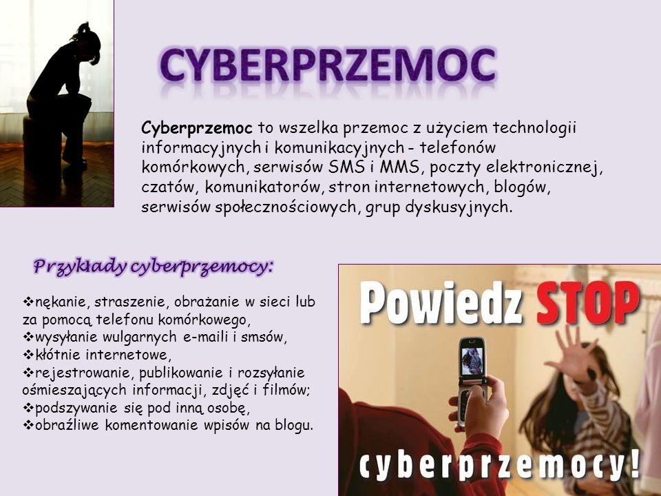 Cyberprzemoc to wszelka przemoc z użyciem technologii informacyjnych i komunikacyjnych - telefonów komórkowych, serwisów SMS i MMS, poczty elektronicz
