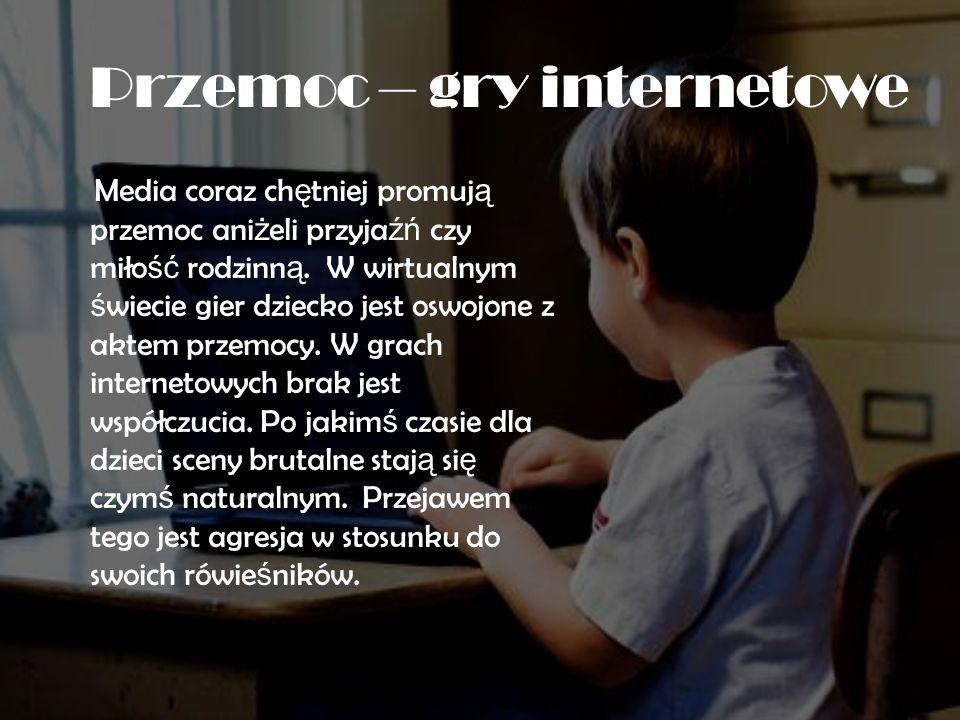 N ę kanie.Internet jest bardzo du ż ym niebezpiecze ń stwem dla ka ż dego dziecka.