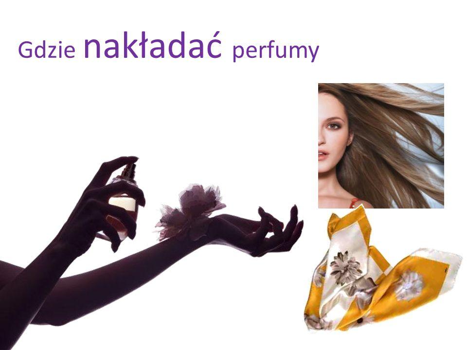 Gdzie nakładać perfumy