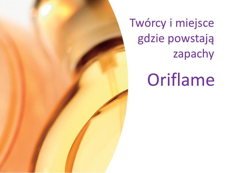 Twórcy i miejsce gdzie powstają zapachy Oriflame