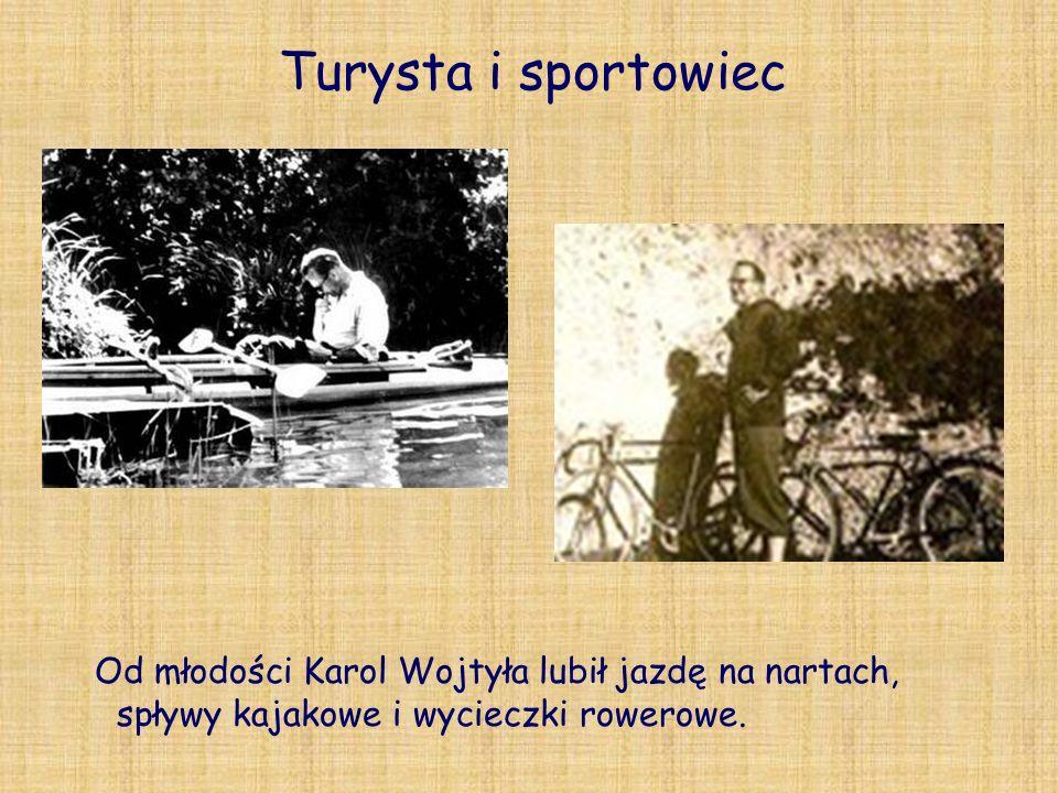 Turysta i sportowiec Od młodości Karol Wojtyła lubił jazdę na nartach, spływy kajakowe i wycieczki rowerowe.