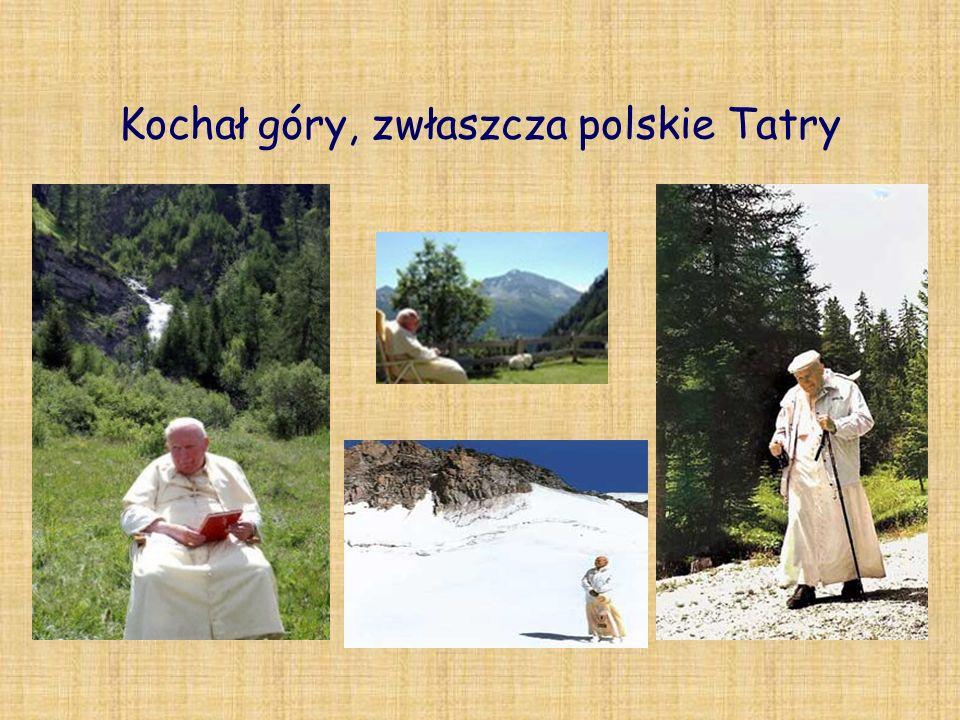 Kochał góry, zwłaszcza polskie Tatry