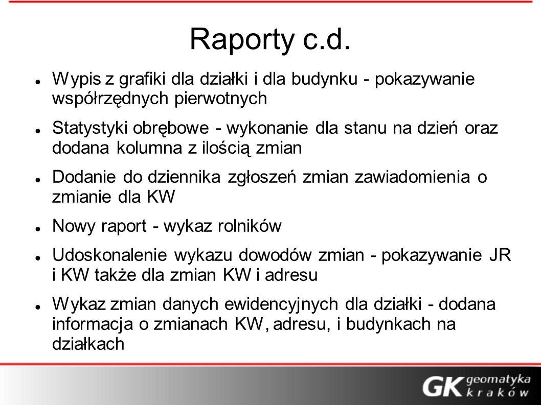 Raporty c.d. Wypis z grafiki dla działki i dla budynku - pokazywanie współrzędnych pierwotnych Statystyki obrębowe - wykonanie dla stanu na dzień oraz