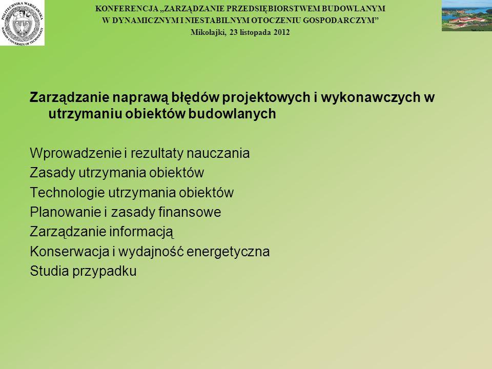 KONFERENCJA ZARZĄDZANIE PRZEDSIĘBIORSTWEM BUDOWLANYM W DYNAMICZNYM I NIESTABILNYM OTOCZENIU GOSPODARCZYM Mikołajki, 23 listopada 2012 Zarządzanie napr