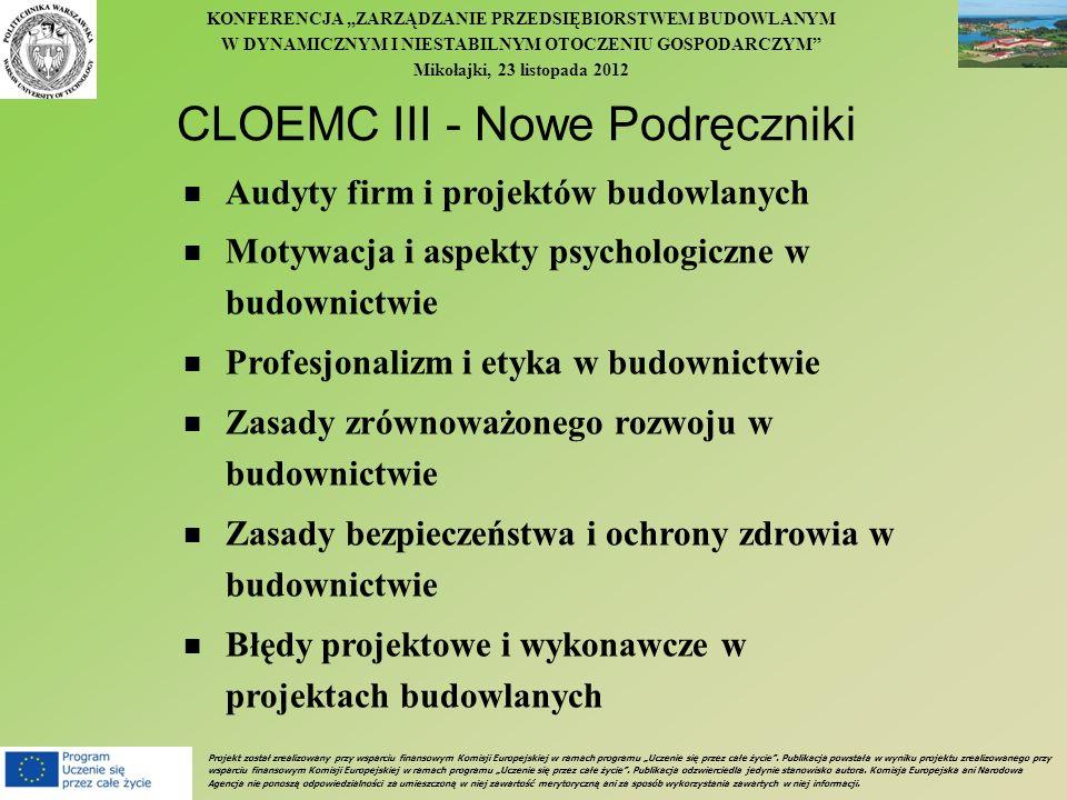 KONFERENCJA ZARZĄDZANIE PRZEDSIĘBIORSTWEM BUDOWLANYM W DYNAMICZNYM I NIESTABILNYM OTOCZENIU GOSPODARCZYM Mikołajki, 23 listopada 2012 CLOEMC III - Now