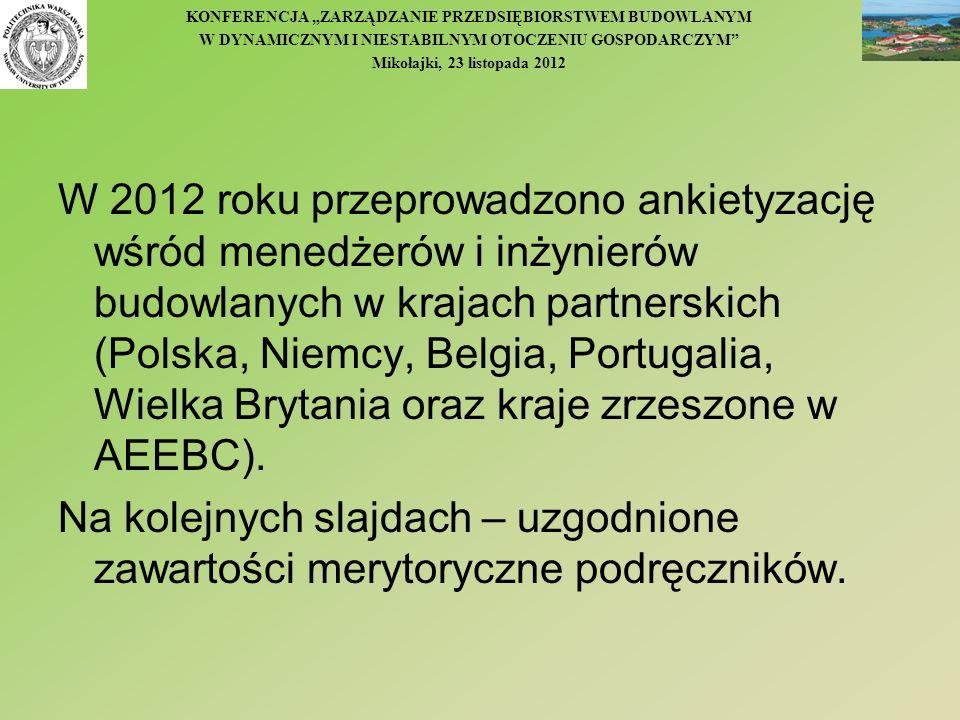 KONFERENCJA ZARZĄDZANIE PRZEDSIĘBIORSTWEM BUDOWLANYM W DYNAMICZNYM I NIESTABILNYM OTOCZENIU GOSPODARCZYM Mikołajki, 23 listopada 2012 W 2012 roku prze