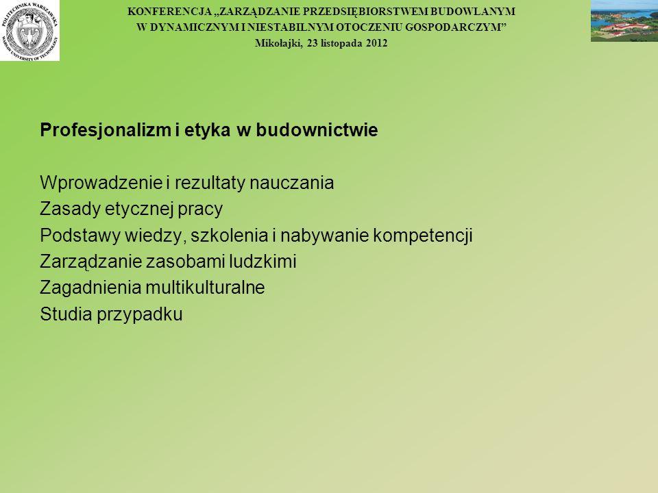 KONFERENCJA ZARZĄDZANIE PRZEDSIĘBIORSTWEM BUDOWLANYM W DYNAMICZNYM I NIESTABILNYM OTOCZENIU GOSPODARCZYM Mikołajki, 23 listopada 2012 Profesjonalizm i