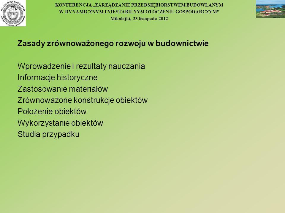 KONFERENCJA ZARZĄDZANIE PRZEDSIĘBIORSTWEM BUDOWLANYM W DYNAMICZNYM I NIESTABILNYM OTOCZENIU GOSPODARCZYM Mikołajki, 23 listopada 2012 Zasady zrównoważ