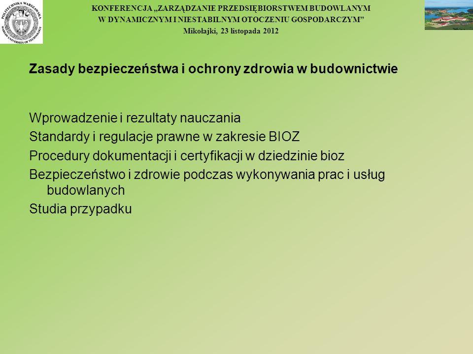 KONFERENCJA ZARZĄDZANIE PRZEDSIĘBIORSTWEM BUDOWLANYM W DYNAMICZNYM I NIESTABILNYM OTOCZENIU GOSPODARCZYM Mikołajki, 23 listopada 2012 Zasady bezpiecze