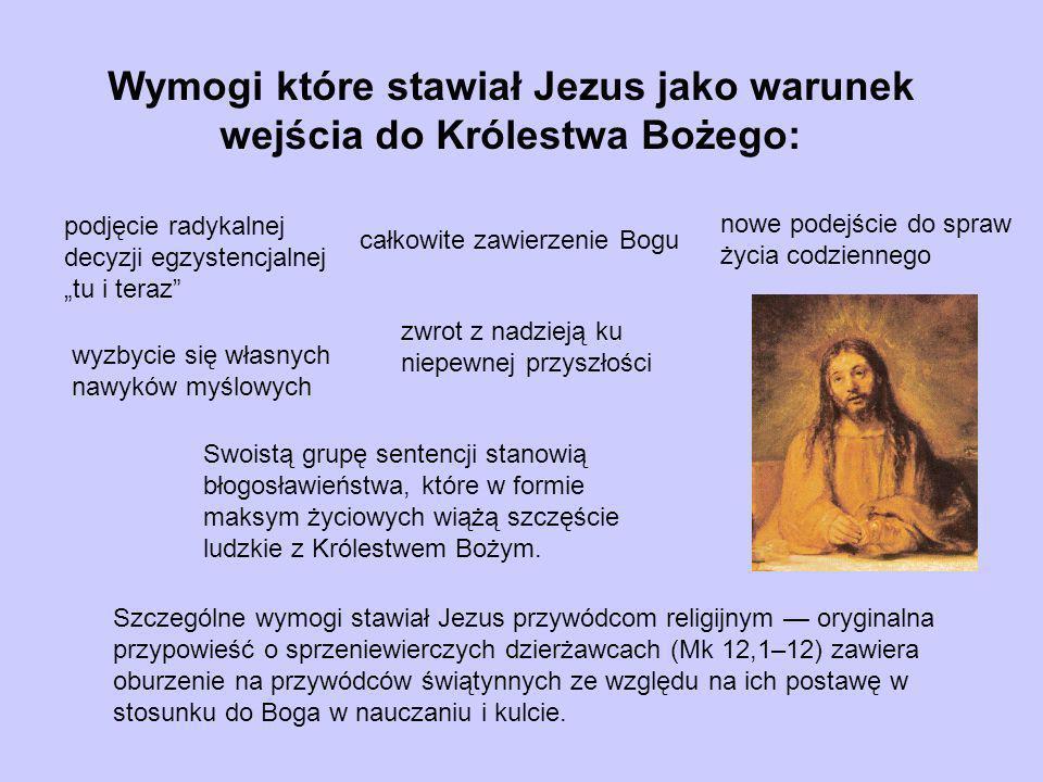Szczególne wymogi stawiał Jezus przywódcom religijnym oryginalna przypowieść o sprzeniewierczych dzierżawcach (Mk 12,1–12) zawiera oburzenie na przywó