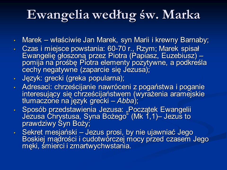 Ewangelia według św. Marka Marek – właściwie Jan Marek, syn Marii i krewny Barnaby; Marek – właściwie Jan Marek, syn Marii i krewny Barnaby; Czas i mi