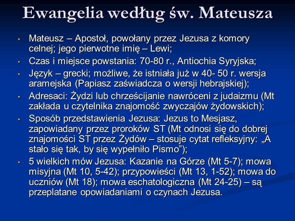Ewangelia według św. Mateusza Mateusz – Apostoł, powołany przez Jezusa z komory celnej; jego pierwotne imię – Lewi; Mateusz – Apostoł, powołany przez