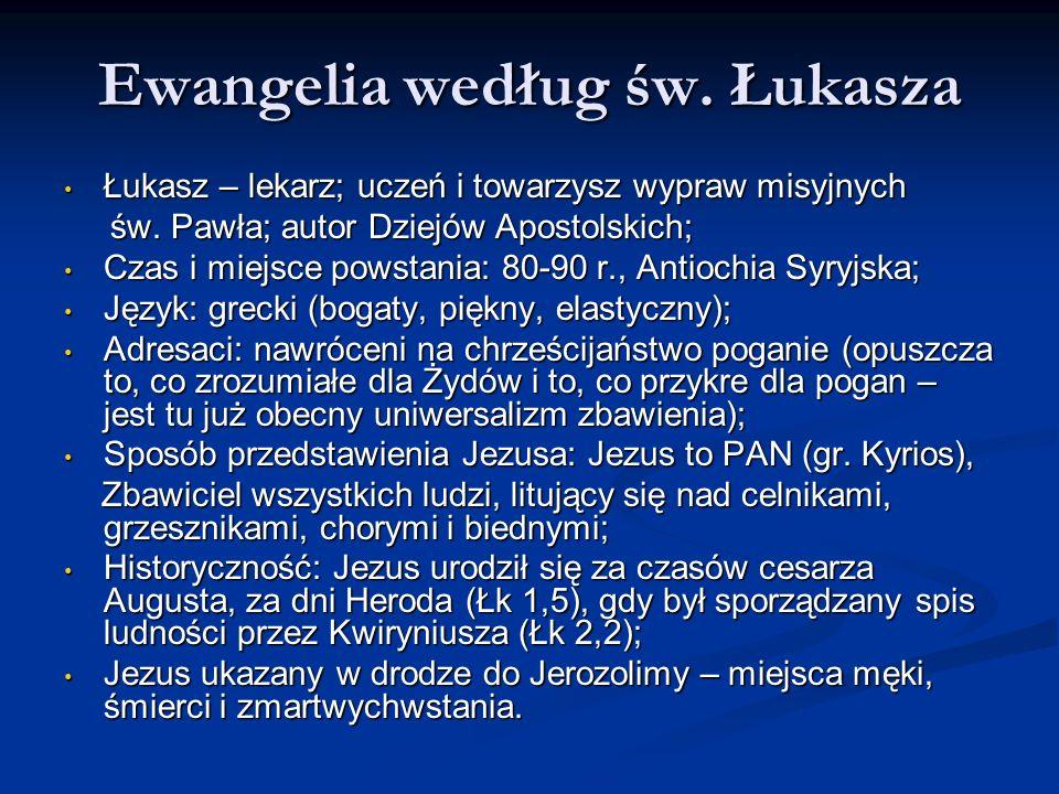 Ewangelia według św. Łukasza Łukasz – lekarz; uczeń i towarzysz wypraw misyjnych Łukasz – lekarz; uczeń i towarzysz wypraw misyjnych św. Pawła; autor