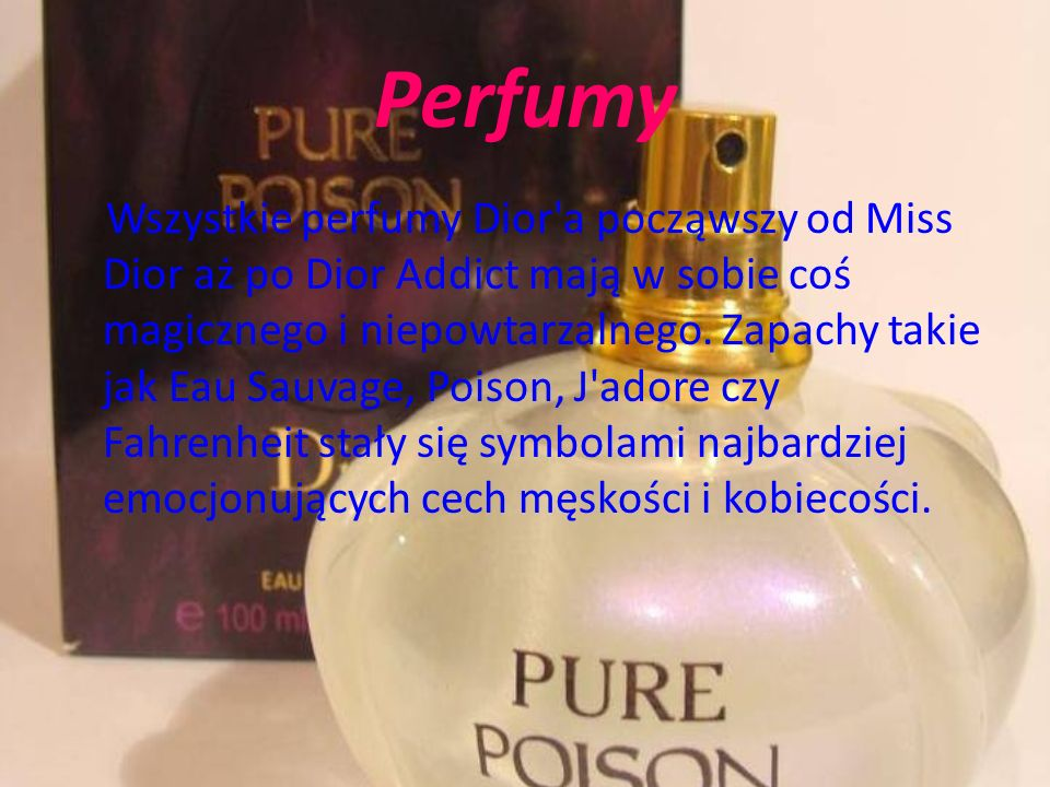 Perfumy Wszystkie perfumy Dior a począwszy od Miss Dior aż po Dior Addict mają w sobie coś magicznego i niepowtarzalnego.