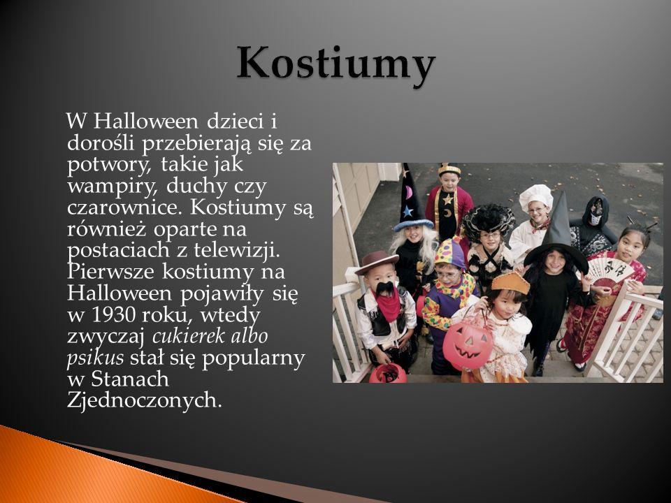 W Halloween dzieci i dorośli przebierają się za potwory, takie jak wampiry, duchy czy czarownice. Kostiumy są również oparte na postaciach z telewizji