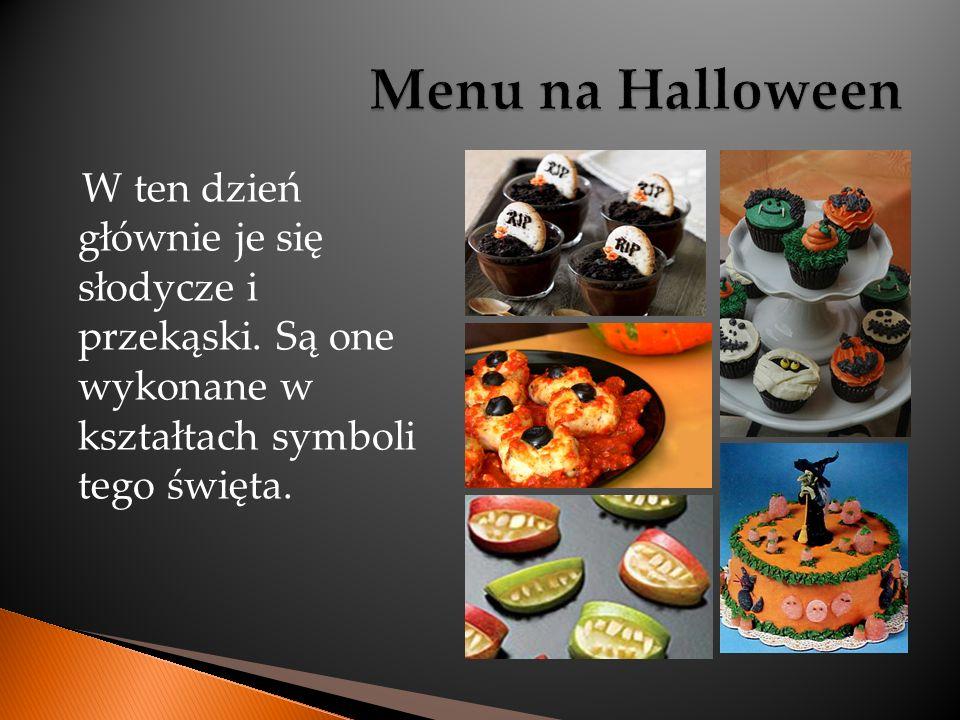 W ten dzień głównie je się słodycze i przekąski. Są one wykonane w kształtach symboli tego święta.