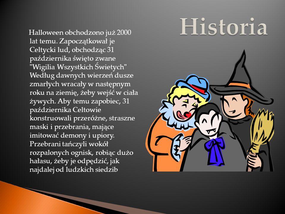 Halloween obchodzono już 2000 lat temu. Zapoczątkował je Celtycki lud, obchodząc 31 października święto zwane