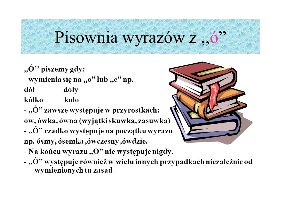 Ortografia Pisownia wyrazów z,,Ó,,U