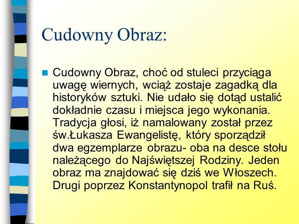 Dzieje Cudownego Obrazu: Obraz Jasnogórski jest najbardziej znanym symbolem kultu Matki Bożej w Polsce. Otaczany jest wyjątkową czcią, a jego rolę w d